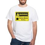 Caffeine Warning Dietary Worker White T-Shirt