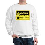 Caffeine Warning Dietary Worker Sweatshirt