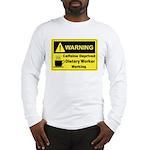 Caffeine Warning Dietary Worker Long Sleeve T-Shir