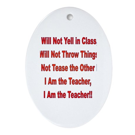 I'm the Teacher Oval Ornament