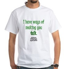 Ways of Making You Talk Shirt