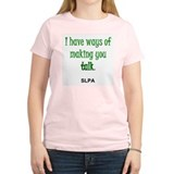 Ways of Making You Talk--SLPA T-Shirt
