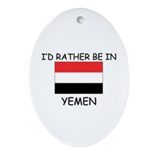 I'd rather be in Yemen Oval Ornament
