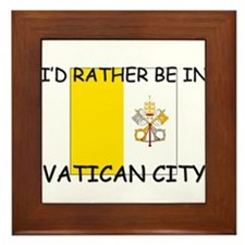 I'd rather be in Vatican City Framed Tile