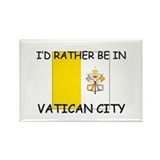I'd rather be in Vatican City Rectangle Magnet (10