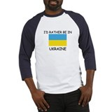 I'd rather be in Ukraine Baseball Jersey