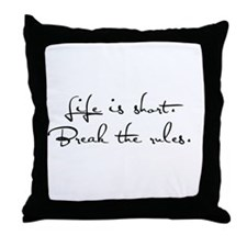 Live Life, Break Rules Throw Pillow