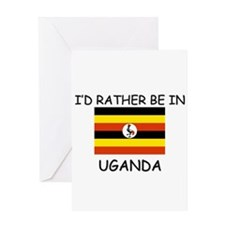 I'd rather be in Uganda Greeting Card