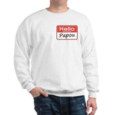 Hello, My name is Papou Sweatshirt
