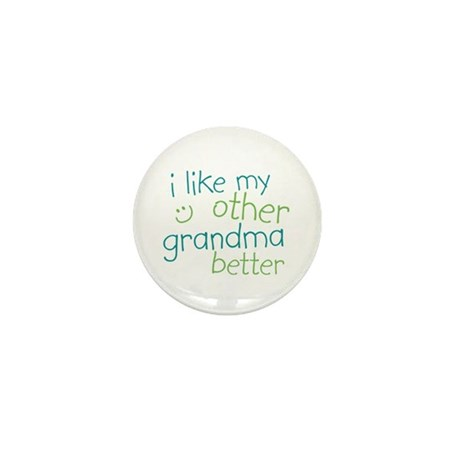 I Like My Other Grandma Better Mini Button (100 pa