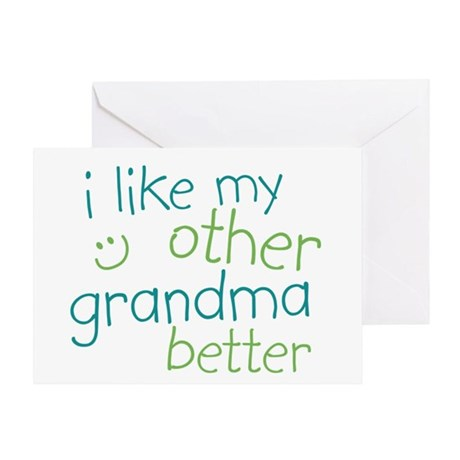 I Like My Other Grandma Better Greeting Card