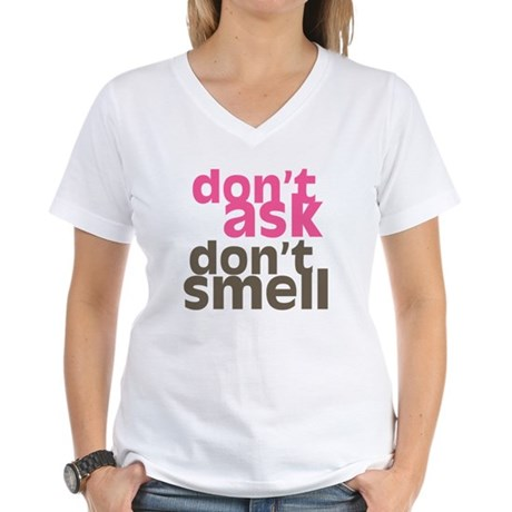 Don't Ask Don't Smell Women's V-Neck T-Shirt