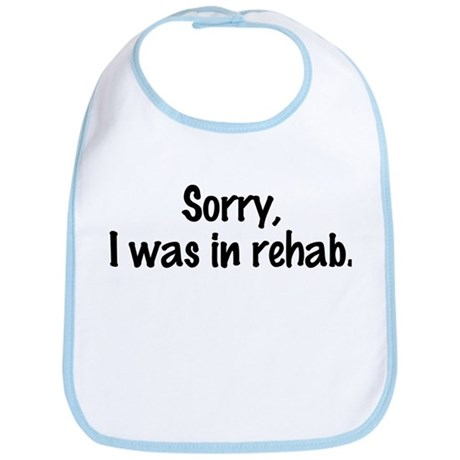 Kate Moss Sorry I Was In Rehab Bib