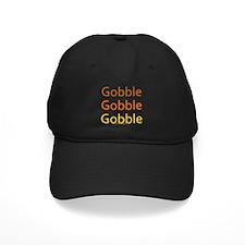 Gobble Gobble Gobble Baseball Hat