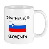 I'd rather be in Slovenia Mug