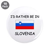 "I'd rather be in Slovenia 3.5"" Button (10 pack)"