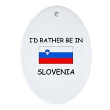 I'd rather be in Slovenia Oval Ornament