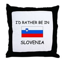 I'd rather be in Slovenia Throw Pillow