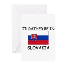 I'd rather be in Slovakia Greeting Cards (Pk of 10