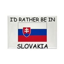 I'd rather be in Slovakia Rectangle Magnet