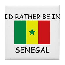 I'd rather be in Senegal Tile Coaster