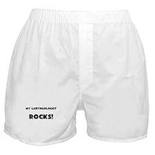 MY Laryngologist ROCKS! Boxer Shorts