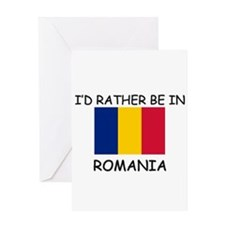 I'd rather be in Romania Greeting Card