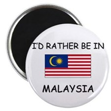 I'd rather be in Malaysia Magnet
