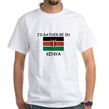 I'd rather be in Kenya Shirt