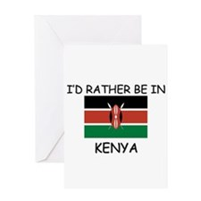 I'd rather be in Kenya Greeting Card