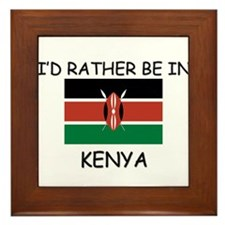 I'd rather be in Kenya Framed Tile