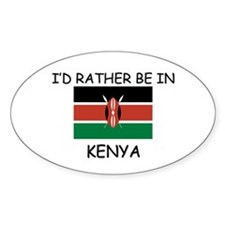 I'd rather be in Kenya Oval Decal