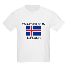 I'd rather be in Iceland T-Shirt