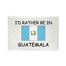 I'd rather be in Guatemala Rectangle Magnet (10 pa