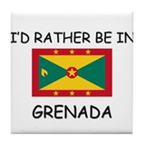 I'd rather be in Grenada Tile Coaster
