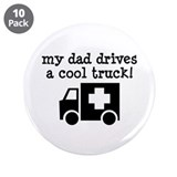 "Dad Drives Ambulance 3.5"" Button (10 pack)"