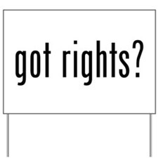 got rights? Yard Sign