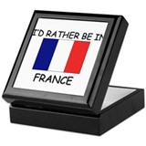 I'd rather be in France Keepsake Box
