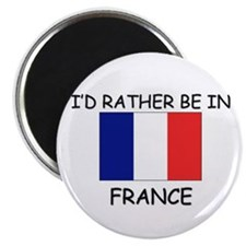 I'd rather be in France Magnet