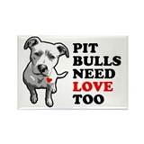 Pit Bulls Need Love Rectangle Magnet