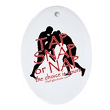 TAP SNAP OR NAP, THE CHOICE I Oval Ornament