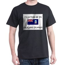 I'd rather be in Falkland Islands T-Shirt