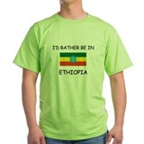 I'd rather be in Ethiopia T-Shirt