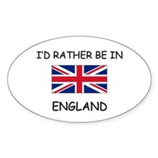 I'd rather be in England Oval Decal