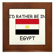I'd rather be in Egypt Framed Tile