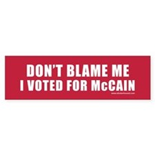 Don't Blame Me I Voted McCain Bumper Sticker