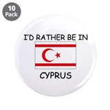 "I'd rather be in Cyprus 3.5"" Button (10 pack)"