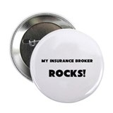 "MY Insurance Broker ROCKS! 2.25"" Button"