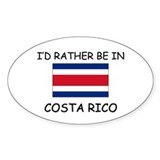 I'd rather be in Costa Rico Oval Decal