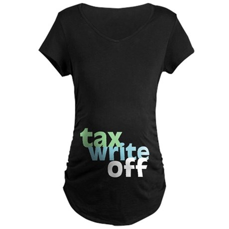 Tax Write Off Maternity Dark T-Shirt